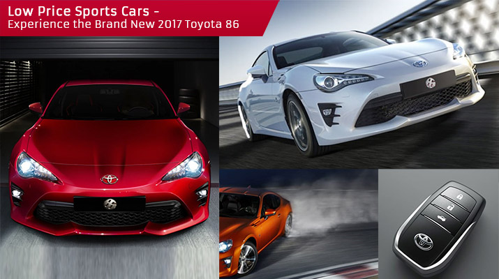 Low Price Sports Cars – Experience the Brand New 2017 Toyota 86