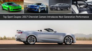 Top Sport Coupes: 2017 Chevrolet Camaro Introduces Next Generation Performance