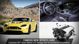 Famous New Sports Cars – Luxurious 2017 Aston Martin V12 Vantage with Breathtaking Performance