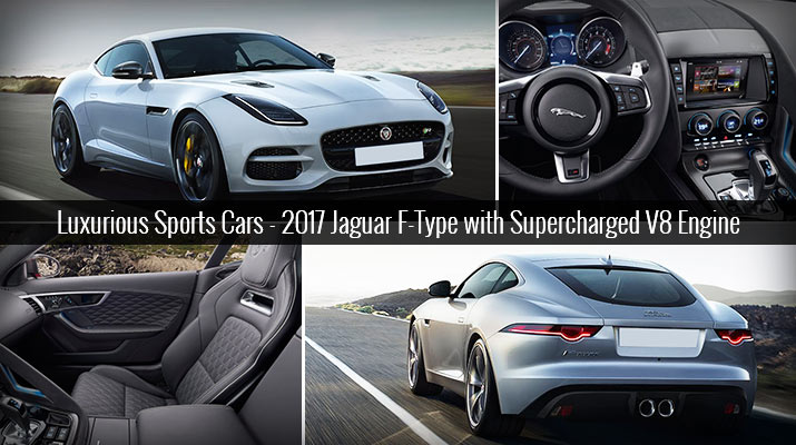 Luxurious Sports Cars - 2017 Jaguar F-Type with Supercharged V8 Engine