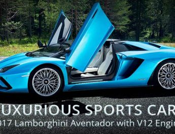 Luxurious Sports Cars - 2017 Lamborghini Aventador with V12 Engine